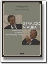 Geraldo Ataliba: O Homen, O Reitor, O Mestre Da Vida - Educ - puc -