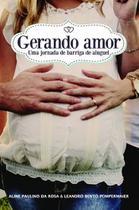 Gerando amor - uma jornada de barriga de aluguel - Scortecci Editora -
