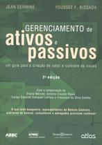 Gerenciamento de Ativos e de Passivos - Um Guia Para a Criação de Valor e Controle de Riscos - 2ª Ed. 2012 - Atlas -