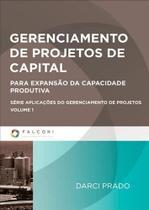 Gerenciamento de projetos de capital - col. aplicacaoes do gereciamento de projetos 1 - Editora falconi