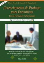 Gerenciamento de Projetos Para Executivos - Indg