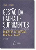 Gestão da Cadeia de Suprimentos ( Supply Chain Management ): Conceitos, Estratégias, Práticas e Casos - Atlas