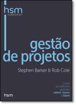 Gestão de Projetos: O que os Melhores Gestores Sabem, Fazem e Falam - Coleção Hsm Collection - Hsm management
