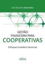 Gestão Financeira Para Cooperativas: Enfoques Contábil E Gerencial -