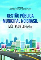 Gestão Pública Municipal no Brasil: Múltiplos Olhares - Scortecci Editora -