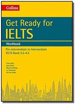 Get ready for ielts - workbook with band elts 3.5 - Collins -