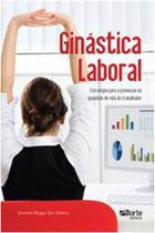 Ginastica laboral: estrategia para a promocao da qualidade de vida do traba - Phorte