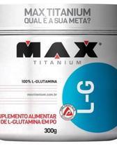 Glutamina L-G Max Titanium 300g -