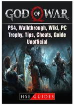God of War Game, PS4, Walkthrough, Wiki, PC, Trophy, Tips, Cheats, Guide Unofficial - Gamer guides llc