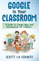 Google In Your Classroom - Scott la counte