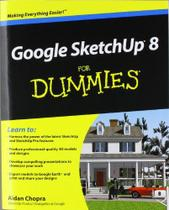 Google Sketchup 8 for Dummies - John wiley consumer