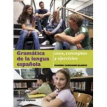 Gramática de La Lengua Española - Usos, Conceptos Y Ejercícios - 6º Ao 9º Ano - Scipione -