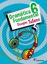 Gramática Fundamental - 6º Ano - Moderna -