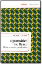 Gramática no Brasil, A - Lexikon -