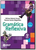 Gramatica reflexiva - 9o ano - Atual