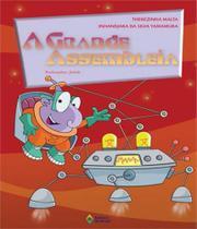 Grande Assembleia, A - 02 Ed - Editora do brasil