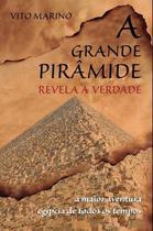 Grande piramide revela a verdade, a - Scortecci Editora -