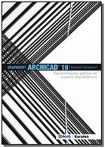 Graphisoft archicad 19: representacoes graficas de - Editora erica ltda