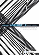 Graphisoft Archicad 19 - Representações Gráficas de Projetos Arquitetônicos - Editora érica