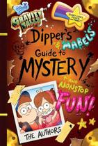 Gravity Falls - DipperS and MabelS Guide to Mystery and Nonstop Fun! - Disney press - h