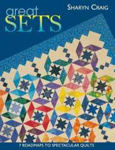 Great Sets - Print on Demand Edition - C&T Publishing, Inc. -
