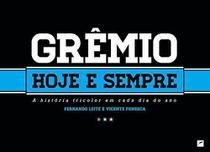 Grêmio Hoje E Sempre: A História Tricolor Em Cada Dia Do Ano - Dublinense