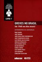 Greves No Brasil - de 1968 Aos Dias Atuais - Col. Por Que Cruzamos Os Braços - Livro 1 - Cortez -