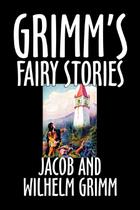 Grimm's Fairy Stories by Jacob and Wilhelm Grimm,   Fiction, Fairy Tales, Folk Tales, Legends  Mythology - Alan rodgers books