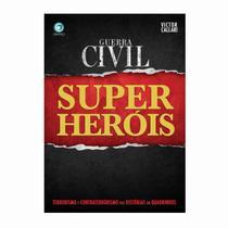Guerra Civil - Super Herois, Terrorismo E Contraterrorismo - Criativo -