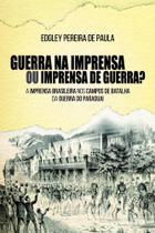 Guerra na Imprensa ou Imprensa de Guerra - Scortecci Editora