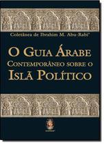 Guia arabe contemporaneo sobre o isla politico, o - Madras editora