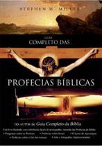 Guia Completo das Profecias Bíblicas - Stephen M. Miller - bvbooks