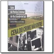Guia da pericia criminal do rio grande do sul: a j - Edipucrs -