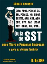 Guia da Sst - Para Micro e Pequenas Empresas e Para As Demais Também - 3ª Ed. 2016 - Ltr