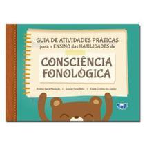Guia de Atividades Práticas para o Ensino das Habilidades de Consciência Fonológica - Santos