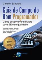 Guia de Campo do Bom Programador: Como Desenvolver Software Java EE com Qualidade - Brasport