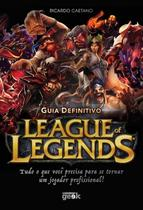 GUIA DEFINITIVO DE LEAGUE OF LEGENDS - 1ª ED - Universo dos livros