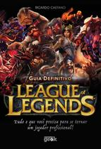 Guia definitivo de league of legends - Universo geek