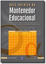 Guia juridico do mantenedor educacional - Editora erica ltda
