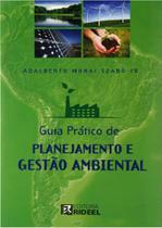 Guia Prático de Planejamento e Gestão Ambiental - Rideel