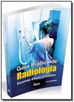 Guia pratico de radiologia  exames especializados - Editora erica ltda