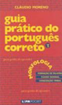 Guia pratico do portugues correto - morfologia - v.2 - 391 - Lpm
