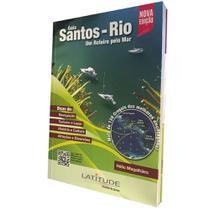 Guia Santos Rio, Um Roteiro Pelo Mar - Ed. Náutica