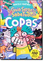 Guia Secreto do Sabe Tudo da Copa, O - Mais de 100 Adesivos Incríveis! - Coquetel - Grupo Ediouro