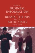 Guide to Business Info on Russia, the NIS, and the Baltic S - Taylor & Francis Ltd -