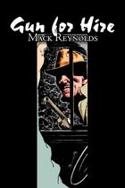 Gun for Hire by Mack Reynolds, Science Fiction, Adventure, Fantasy - Alan rodgers books