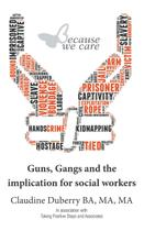 Guns, Gangs and the implication for social workers - New generation publishing ltd