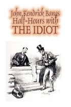 Half-Hours with the Idiot by John Kendrick Bangs, Fiction, Fantasy, Humor - Alan rodgers books