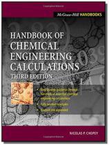 Handbook of chemical engineering calculations - Mc graw hill -
