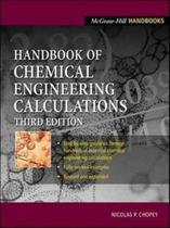 Handbook of chemical engineering calculations - Mhp - Mcgraw Hill Professional -
